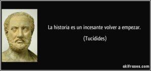 frase-la-historia-es-un-incesante-volver-a-empezar-tucidides-140911